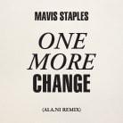 Mavis Staples - One More Change (ALA.NI Remix)