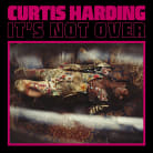 Curtis Harding - It's Not Over