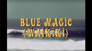"""""""Blue Magic"""" (Waikiki)"""