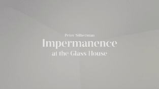 Impermanence at The Glass House | Full Film