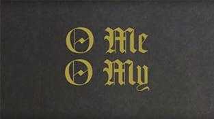 """O Me O My"" (Lyric Video)"