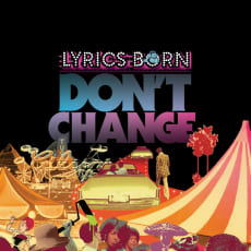 Lyrics Born - Don't Change