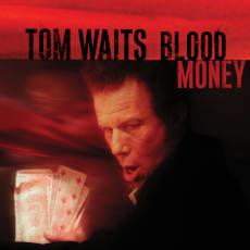 Tom Waits - Blood Money (Remastered)