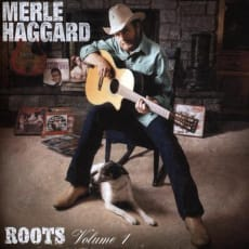 Merle Haggard - Roots Volume 1