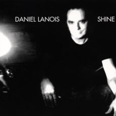 Daniel Lanois - Shine