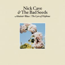 Nick Cave & The Bad Seeds - Abattoir Blues/Lyre Of Orpheus
