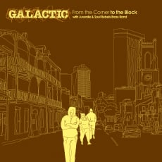 Galactic - From the Corner to the Block feat. Juvenile (Single)