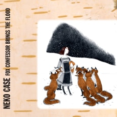 Neko Case - Fox Confessor Brings The Flood (Bonus Track Version)