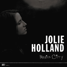 Jolie Holland - Mexico City (Single)