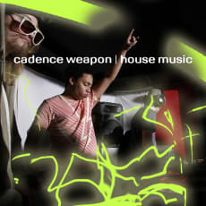 Cadence Weapon - House Music