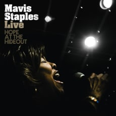 Mavis Staples - Live: Hope At The Hideout