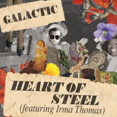 Galactic - Heart Of Steel (featuring Irma Thomas) (Single)