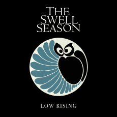 The Swell Season - Low Rising (Single)