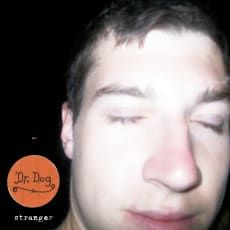 Dr. Dog - Stranger (Single)