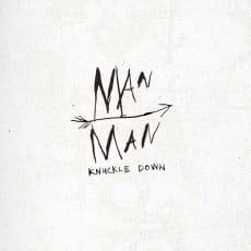 Man Man - Knuckle Down (Single)