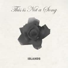Islands - This is Not a Song (Single)
