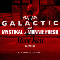 Galactic - Move Fast (feat. Mystikal & Mannie Fresh) (Single)