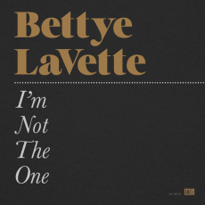 Bettye LaVette - I'm Not The One (Single)