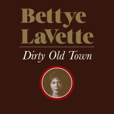 Bettye LaVette - Dirty Old Town (Single)