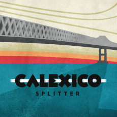 Calexico - Splitter (Single)