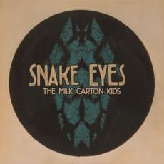 The Milk Carton Kids - Snake Eyes (Single)