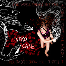 Neko Case - The Worse Things Get, The Harder I Fight, The Harder I Fight, The More I Love You (Deluxe Edition)