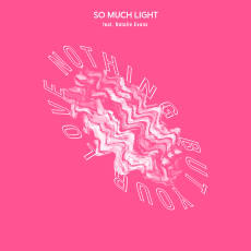So Much Light - Nothing But Your Love (feat. Natalie Evans) (Single)