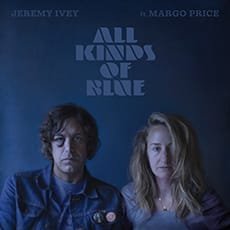 Jeremy Ivey - All Kinds Of Blue feat. Margo Price
