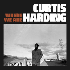 Curtis Harding - Where We Are