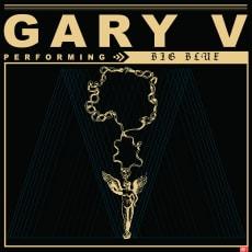 Gary V - Big Blue