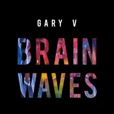 Gary V - Brainwaves