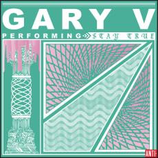 Gary V - Stay True