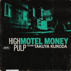 High Pulp - Motel Money feat. Takuya Kuroda