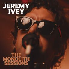 Jeremy Ivey - The Monolith Sessions