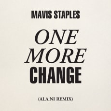 Mavis Staples - One More Change (ALA.NI Remix)