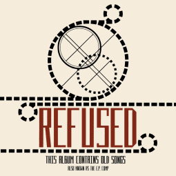 Refused - The E.P. Compilation