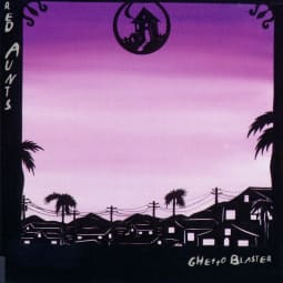 Red Aunts - Ghetto Blaster