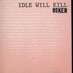 Osker - Idle Will Kill