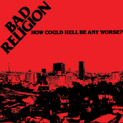 Bad Religion - How Could Hell Be Any Worse? (Re-Issue)