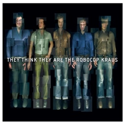 The Robocop Kraus - They Think They Are The Robocop Kraus