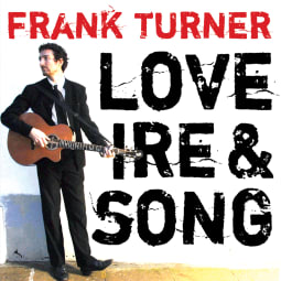 Frank Turner - Love Ire & Song