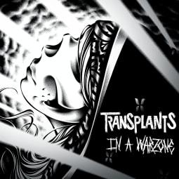 Transplants - In A Warzone
