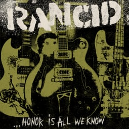 Rancid - ...Honor Is All We Know
