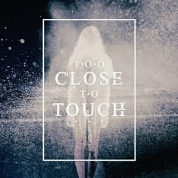Too Close To Touch - Too Close To Touch