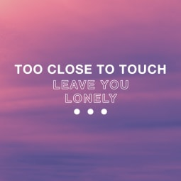 Too Close To Touch - Leave You Lonely (Single)
