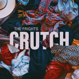 The Frights - CRUTCH