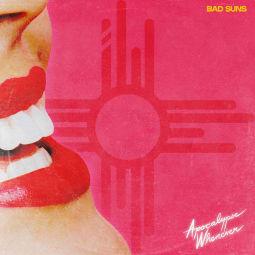 Bad Suns - Apocalypse Whenever