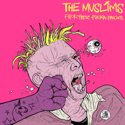 The Muslims - Fuck These Fuckin Fascists
