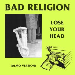 Bad Religion - Lose Your Head (Demo Version)