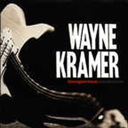 Wayne Kramer - Dangerous Madness
